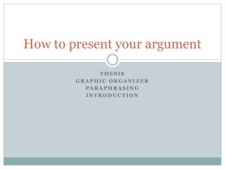 How to present your argument