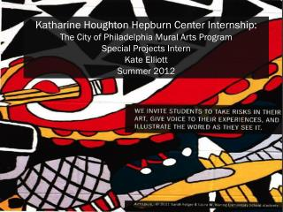 Katharine Houghton Hepburn Center Internship: The City of Philadelphia Mural Arts Program