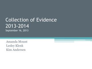 Collection of Evidence 2013-2014 September 16, 2013