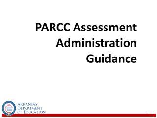 PARCC Assessment Administration Guidance