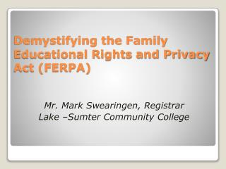 Demystifying the Family Educational Rights and Privacy Act (FERPA)