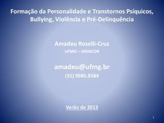 Formação da Personalidade e Transtornos Psíquicos,  Bullying , Violência e Pré-Delinquência