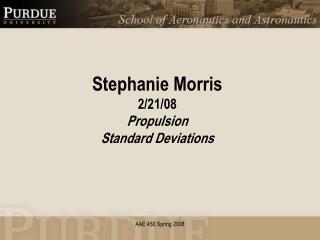 Stephanie Morris 2/21/08 Propulsion Standard Deviations