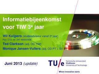 Informatiebijeenkomst voor TIW 3 e  jaar