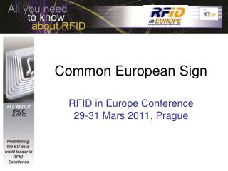 Common European Sign RFID in Europe Conference 29-31 Mars 2011, Prague