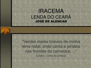 IRACEMA LENDA DO CEAR  JOS  DE ALENCAR