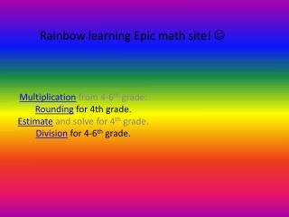 Rainbow learning Epic  math site!  ?