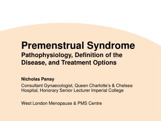 Premenstrual Syndrome Pathophysiology, Definition of the Disease, and Treatment Options
