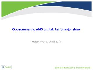Oppsummering AMS unntak fra funksjonskrav