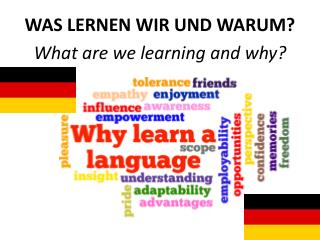 WAS LERNEN WIR UND WARUM? What are we learning and why?