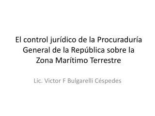 El control jurídico de la Procuraduría General de la República sobre la Zona Marítimo Terrestre