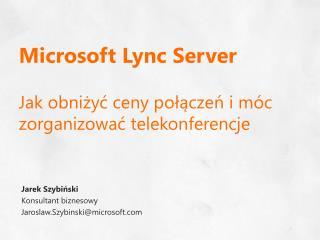 Microsoft  Lync  Server Jak obniżyć ceny połączeń i móc zorganizować telekonferencje