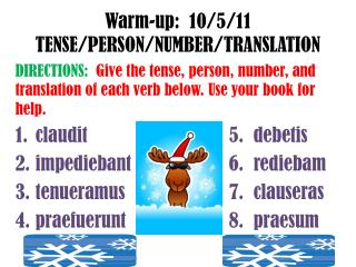 Warm-up :  10/5/11 TENSE/PERSON/NUMBER/TRANSLATION