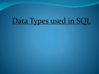 Data Types used in SQL