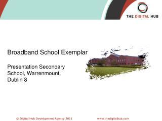 Broadband School Exemplar Presentation Secondary School,  Warrenmount , Dublin 8