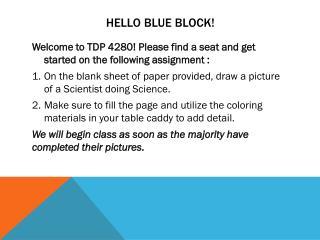 Hello Blue Block!