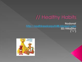 // Healthy Habits