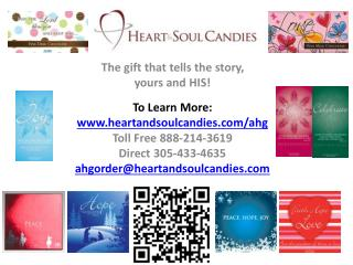 The gift that tells the story,  y ours and HIS! To  Learn More: heartandsoulcandies/ahg