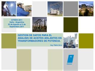 GESTION DE DATOS PARA EL ANALISIS DE ACEITES AISLANTES EN TRANSFORMADORES DE POTENCIA.