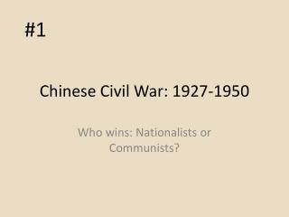 Chinese Civil War: 1927-1950
