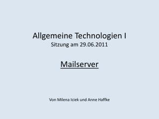 Allgemeine Technologien I Sitzung am 29.06.2011 Mailserver