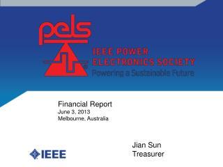 Financial Report June 3,  2013 Melbourne, Australia