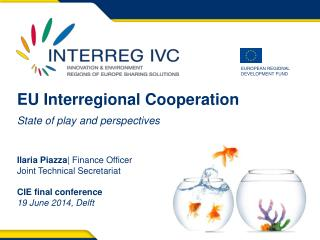 EU Interregional  C ooperation State of play and  perspectives