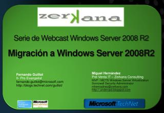 Serie de  Webcast  Windows Server 2008 R2 Migración a Windows Server 2008R2