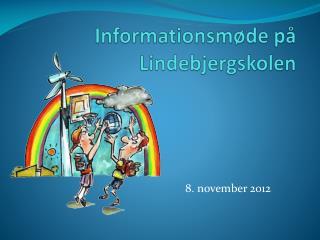 Informationsmøde på Lindebjergskolen