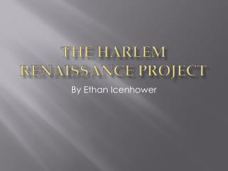 The Harlem Renaissance project