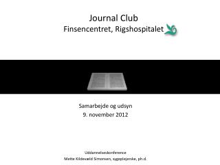 Journal Club  Finsencentret, Rigshospitalet