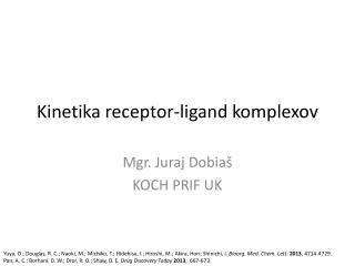 Kinetika  receptor- ligand komplexov