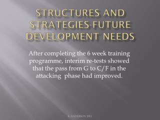 STRUCTURES AND STRATEGIES-FUTURE DEVELOPMENT NEEDS