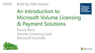 An Introduction to Microsoft Volume Licensing & Payment Solutions