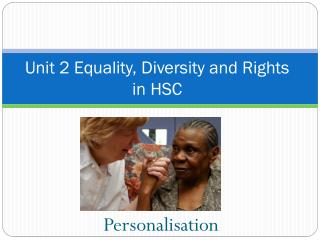 Unit 2 Equality, Diversity and Rights in HSC