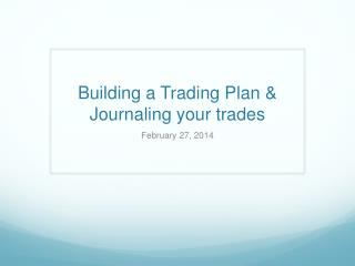 Building a Trading Plan & Journaling your trades