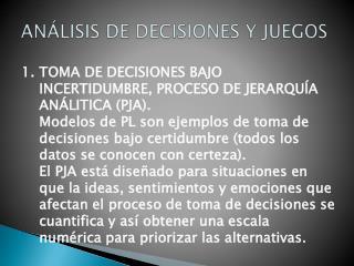 ANÁLISIS DE DECISIONES Y JUEGOS