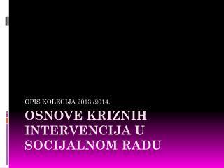 OSNOVE KRIZNIH INTERVENCIJA U SOCIJALNOM RADU