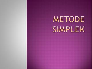 METODE SIMPLEK