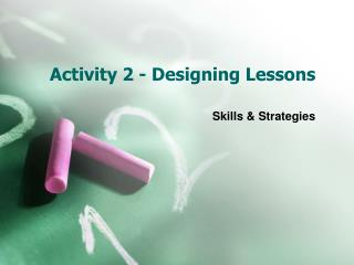 Activity 2 - Designing Lessons