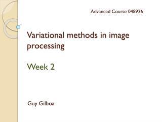 Variational  methods in image  processing Week 2