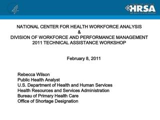 February 8, 2011 Rebecca Wilson Public Health Analyst U.S. Department of Health and Human Services