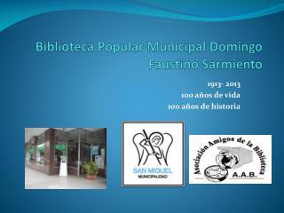 Biblioteca  Popular Municipal Domingo  Faustino Sarmiento