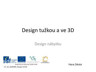 Design tužkou a ve 3D