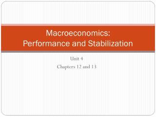 Macroeconomics:  Performance and Stabilization