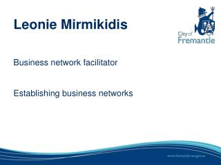 Leonie Mirmikidis Business  n etwork facilitator Establishing business networks