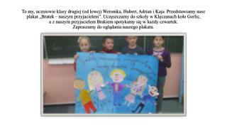 Oto Weronika:  Z Bratkiem świetnie się bawimy.