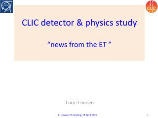 "CLIC detector & physics study ""news from the ET """