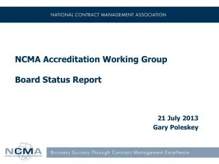 NCMA Accreditation Working Group Board Status Report