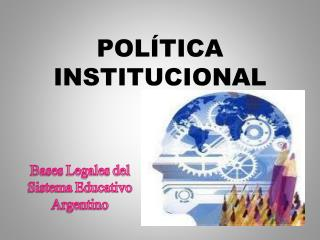 POL�TICA INSTITUCIONAL